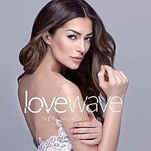 LoveWave - Iveta Mukuchyan.jpg