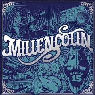 Machine 15 - Image: Millencolin Machine 15 cover