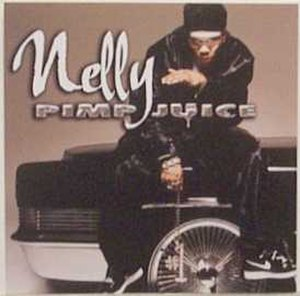 Pimp Juice - Image: Nelly Pimp Juice CD cover