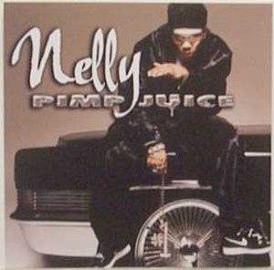 Pimp Juice - Image: Nelly Pimp Juice CD cover