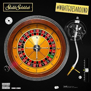 What Goes Around (Statik Selektah album) - Image: Statik Selektah What Goes Around