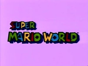 Super Mario World (TV series) - Image: Super Mario World Ending Intro Sequence Title