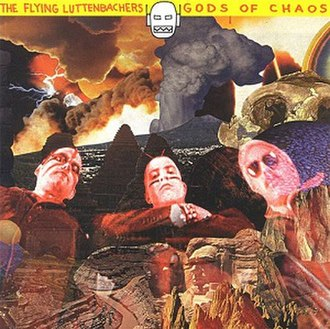 Gods of Chaos - Image: The Flying Luttenbachers Gods of Chaos