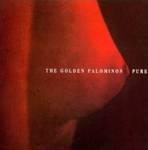 Pure (The Golden Palominos album) - Image: The Golden Palominos Pure