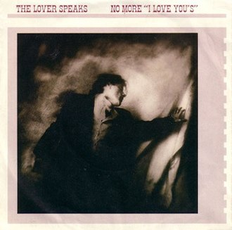 No More I Love You's - Image: The Lover Speaks No More I Love Yous single cover
