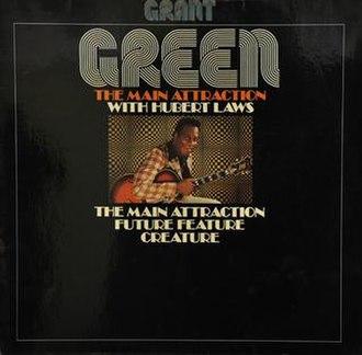 The Main Attraction (album) - Image: The Main Attraction (Grant Green album)