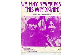 We May Never Pass This Way (Again) 1973 single by Seals and Crofts