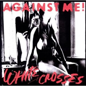 White Crosses (album) - Image: Against Me! White Crosses cover