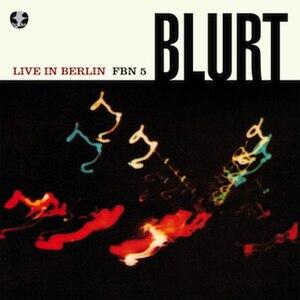 In Berlin - Image: Blurt Live In Berlin FBN5 cover