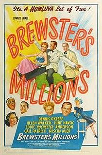 <i>Brewsters Millions</i> (1945 film) 1945 film by Allan Dwan