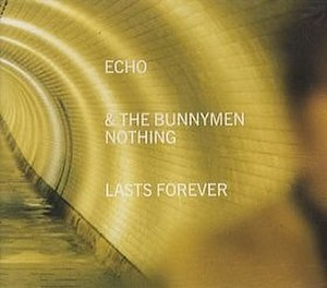 Nothing Lasts Forever (Echo & the Bunnymen song) - Image: Bunnymen nothinglastsforever