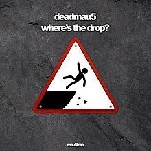 Deadmau5 - Where's the Drop?.jpg