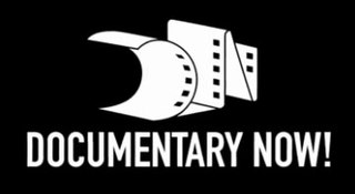 <i>Documentary Now!</i> American mockumentary television series on IFC