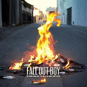"My Songs Know What You Did in the Dark (Light Em Up) - Image: Fall Out Boy ""My Songs Know What You Did in the Dark (Light Em Up)"""