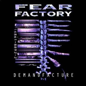 Demanufacture (album) - Image: Fear Factory Demanufacture