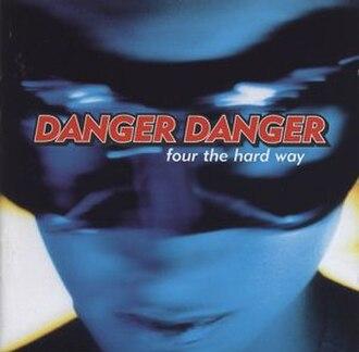 Four the Hard Way - Image: Four the Hard Way (Danger Danger album cover art)