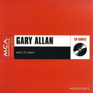 Man to Man (Gary Allan song) - Image: Gary Allan Man to Man cd single