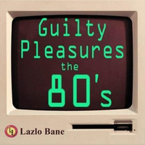 Guilty Pleasures the 80's Volume 1 - Image: Guilty Pleasures the 80's Volume 1