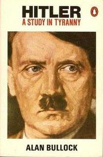 biography of the Nazi dictator Adolf Hitler by Alan Bullock