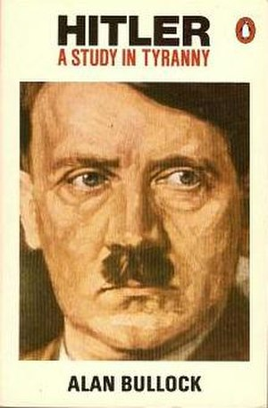 Alan Bullock - According to Bullock, Hitler was an opportunistic adventurer devoid of principles, beliefs or scruples.