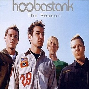 The Reason (Hoobastank song) - Image: Hoobastank The Reason (song)
