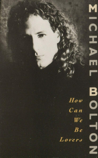 How Can We Be Lovers? 1990 single by Michael Bolton