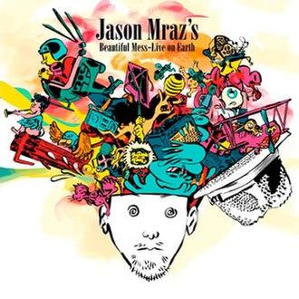Jason Mraz's Beautiful Mess: Live on Earth - Image: Jason mraz beautiful mess live on earth