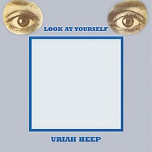 [Image: 220px-Look_At_Yourself_%28Uriah_Heep_alb...art%29.jpg]
