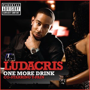 One More Drink - Image: Ludacrisft T Pain One More Drink