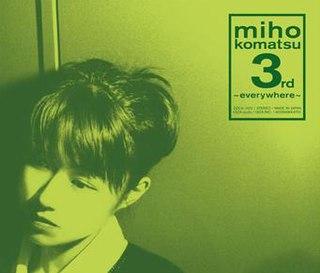 <i>Miho Komatsu 3rd : everywhere</i> 2000 studio album by Miho Komatsu