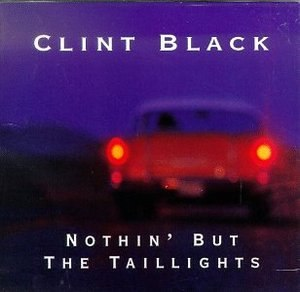 Nothin' but the Taillights (song) - Image: Nothin' but the Taillights (Clint Black single cover art)