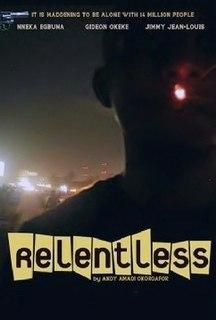 <i>Relentless</i> (2010 film) 2010 film