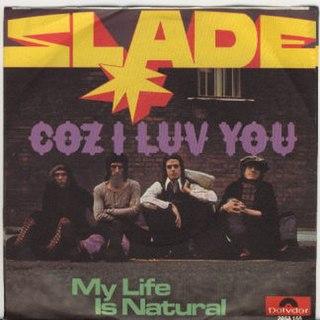 Coz I Luv You 1971 single by Slade