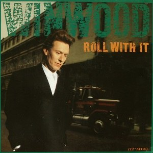 Roll with It (Steve Winwood song) - Image: Steve Winwood Roll with It single