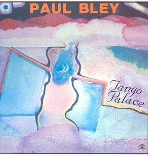 Tango Palace (Paul Bley album) - Image: Tango Palace (album)