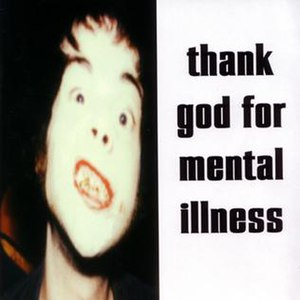 Thank God for Mental Illness - Image: Thankgodformentalill ness