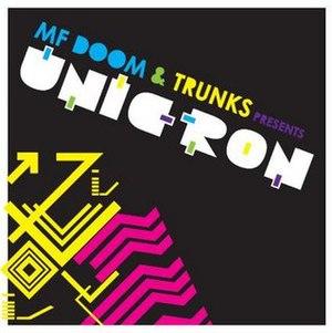 MF Doom & Trunks Presents Unicron - Image: Unicron Cover