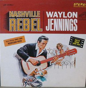 Nashville Rebel - Image: Waylon Jennings Nashville Rebel