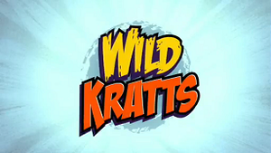 Wild Kratts - Image: Wild Kratts Title Screen