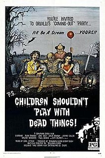 <i>Children Shouldnt Play with Dead Things</i>