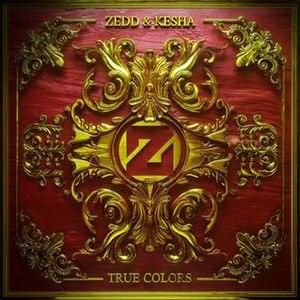 True Colors (Zedd and Kesha song) - Image: Zedd Kesha True Colors