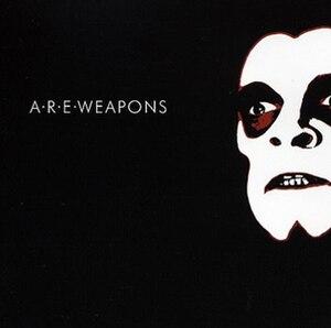 A.R.E. Weapons (album) - Image: A.R.E.Weapons A.R.E.Weapons Album Cover