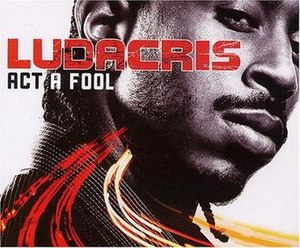 Act a Fool (Ludacris song) - Image: Act a fool cover