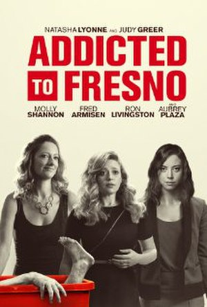 Addicted to Fresno - Theatrical release poster