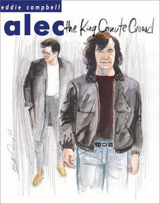 Eddie Campbell - Alec: The King Canute Crowd by Eddie Campbell