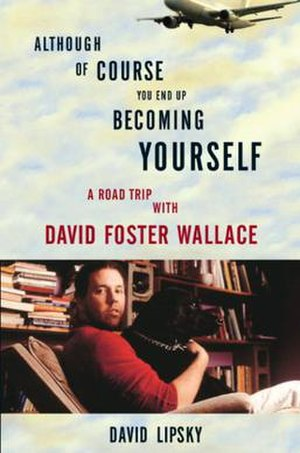 Although of Course You End Up Becoming Yourself - First edition