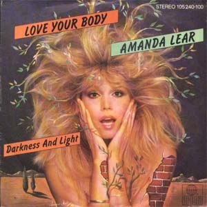 Love Your Body - Image: Amanda Lear Love Your Body (7 Inch)
