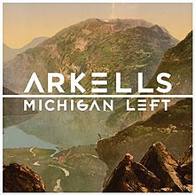 Arkells - Michigan Left (2011).jpeg