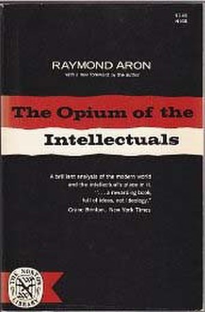 The Opium of the Intellectuals - Image: Aron Opium of the Intellectuals