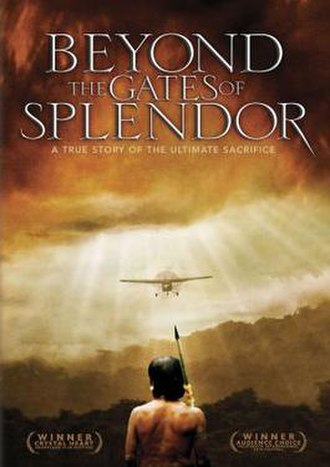 Beyond the Gates of Splendor - Image: Beyond the Gates of Splendor Film Poster